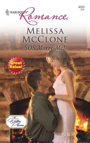 SOS Marry Me! (Harlequin Romance), Melissa McClone