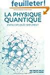 La Physique Quantique: (enfin) expliq...