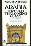 Arabia: Through the Looking Glass (0006344380) by JONATHAN RABAN