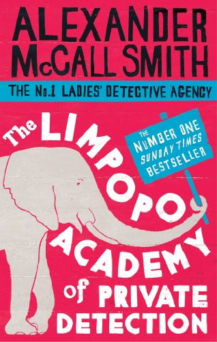 Alexander McCall Smith - The Limpopo Academy Of Private Detection (No. 1 Ladies' Detective Agency)