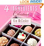 4 Ingredients Christmas: Recipes for...