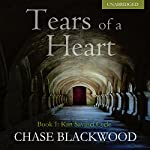 Tears of a Heart: Kan Savasci Cycle, Book 1 | Chase Blackwood