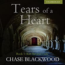 Tears of a Heart: Kan Savasci Cycle, Book 1 (       UNABRIDGED) by Chase Blackwood Narrated by Lou Hecker