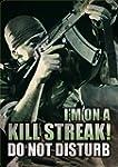 I'm On A Kill Streak- Do Not Disturb...