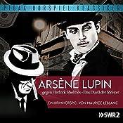 Arsène Lupin gegen Herlock Sholmès: Das Duell der Meister | Maurice Leblanc