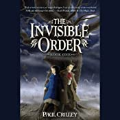 The Invisible Order: Rise of the Darklings | [Paul Crilley]