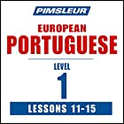 Pimsleur Portuguese (European) Level 1, Lessons 11-15: Learn to Speak and Understand European Portuguese with Pimsleur Language Programs  von  Pimsleur Gesprochen von:  Pimsleur