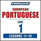 Pimsleur Portuguese (European) Level 1, Lessons 11-15: Learn to Speak and Understand European Portuguese with Pimsleur Language Programs    Pimsleur