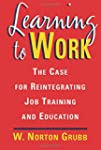 Learning to Work: The Case for Reinte...