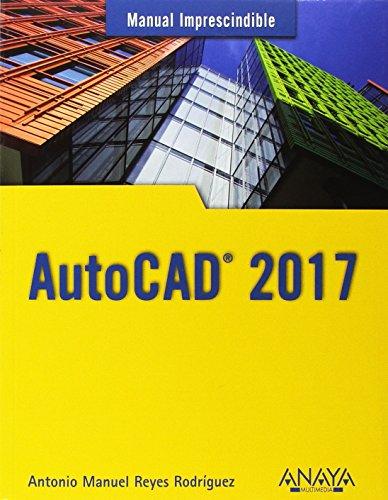 AutoCAD 2017 (Manuales Imprescindibles)