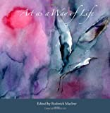 Art as a Way of Life (1556439202) by MacIver, Roderick