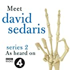 Meet David Sedaris: Series Two Radio/TV von David Sedaris Gesprochen von: David Sedaris