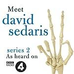 Meet David Sedaris: Series Two | David Sedaris
