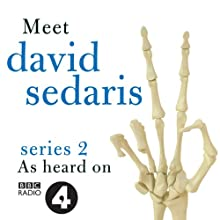 Meet David Sedaris: Series Two Radio/TV Program Auteur(s) : David Sedaris Narrateur(s) : David Sedaris