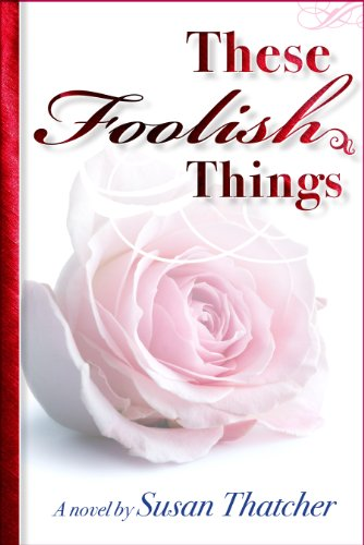 These Foolish Things by Susan Thatcher