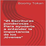 21 Escrituras Ponderosas [21 Powerful Scriptures]: Para Ayudarte a Entender La Importancia De Los Jóvenes | Boomy Tokan