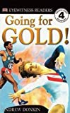 Going For Gold! (Turtleback School & Library Binding Edition) (DK Readers: Level 4 (Pb)) (0613216091) by Donkin, Andrew
