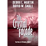 The Crystal Facade (A Fantasy Adventure) (The Rule of Otharia series) ~ Debra L. Martin