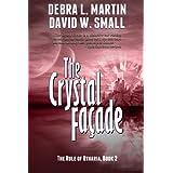 The Crystal Facade, Book 2 (Rule of Otharia) ~ Debra L. Martin
