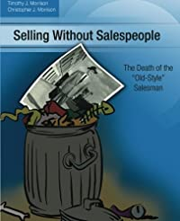 Selling Without Salespeople: The Death of the
