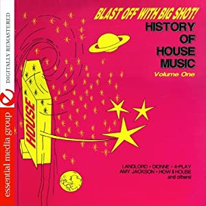 Various artists blast off with bigshot history of for House music facts