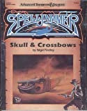 Skull and Crossbows (Advanced Dungeons & Dragons/Spelljammer Module SJA2) (0880388455) by Findley, Nigel
