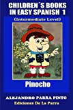 Children's Books In Easy Spanish 1: Pinocho (Intermediate Level) (Spanish Readers For Kids Of All Ages!) (Volume 1) (Spanish Edition)
