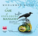 A Case Of Exploding Mangoes (unabridged audio book)