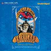 The Girl Who Soared Over Fairyland and Cut the Moon in Two | Catherynne M. Valente