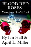 img - for Blood Red Roses (Vampires Don't Cry, Book 4) book / textbook / text book