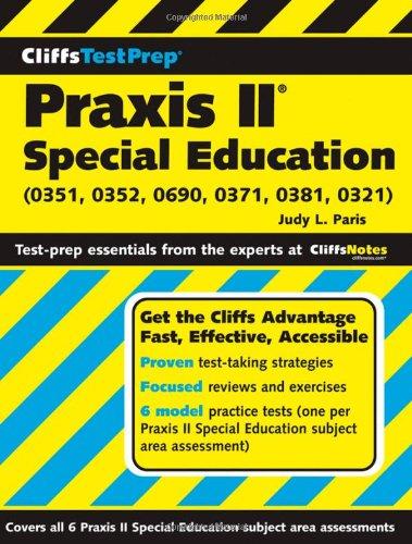 CliffsTestPrep Praxis II: Special Education (0351, 0352, 0690, 0371, 0381, 0321)