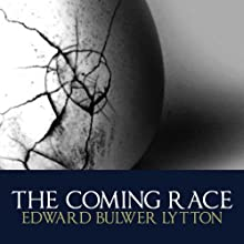 The Coming Race Audiobook by Edward Bulwer Lytton Narrated by William Hope