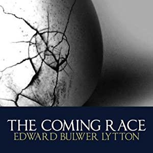 The Coming Race | [Edward Bulwer Lytton]