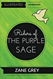 Image of Riders of the Purple Sage: By Zane Grey : Illustrated & Unabridged