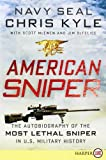 Chris Kyle American Sniper: The Autobiography of the Most Lethal Sniper in U.S. Military History