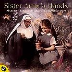 Sister Anne's Hands | Marybeth Lorbiecki