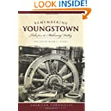 Remembering Youngstown (OH): Tales from the Mahoning Valley (American Chronicles)