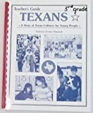 Texans: A Story of Texan Cultures for Young People (Teacher's Guide)