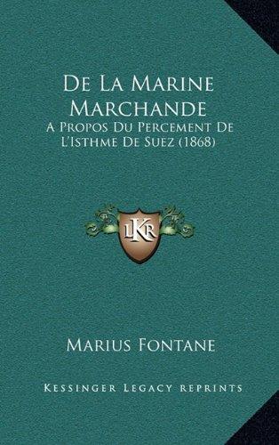 de La Marine Marchande: Apropos Du Percement de L'Isthme de Suez (1868)