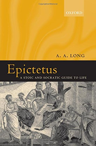 Epictetus: A Stoic and Socratic Guide to Life