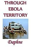 Through Ebola Territory: A journey through the Congo