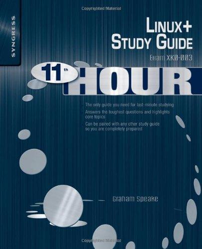 Eleventh Hour Linux+: Exam XK0-003 Study Guide