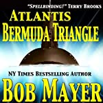 Atlantis: Bermuda Triangle (       UNABRIDGED) by Robert Doherty, Bob Mayer Narrated by J. C. Hayes