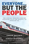 Everyone... But the People: How every...