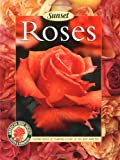 Roses: Placing Roses, Planting & Care, The Best Varieties