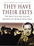 They Have Their Exits: The Best-selling Escape Memoir of World War Two (Pen & Sword Military Classics)
