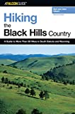 img - for Hiking the Black Hills Country: A Guide To More Than 50 Hikes In South Dakota And Wyoming (Regional Hiking Series) book / textbook / text book