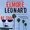 Be Cool Audiobook by Elmore Leonard Narrated by Campbell Scott