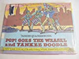 Pop! Goes the Weasel and Yankee Doodle: New York City in 1776 and Today, with Songs and Pictures (0397316755) by Robert M. Quackenbush