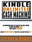 KINDLE UNLIMITED CASH MACHINE